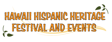 Hawaii Hispanic Heritage Festival and Events