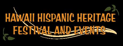 Hawaii Hispanic Heritage Festival and Events